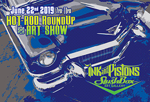 7th Anniversary Party, Art Show & Hot Rod Roundup!